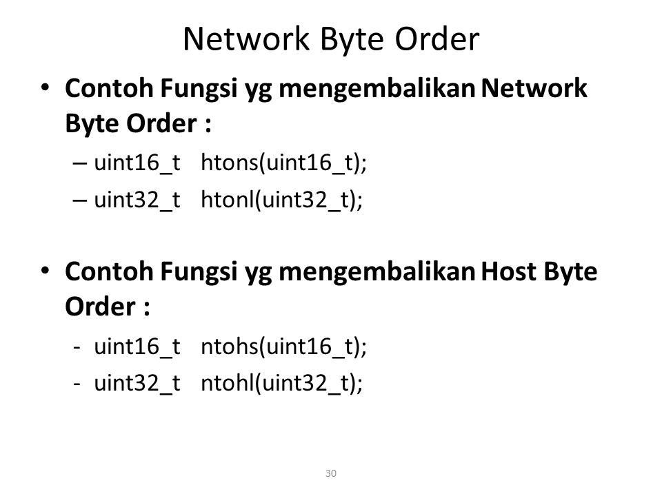 Network Byte Order Contoh Fungsi yg mengembalikan Network Byte Order :