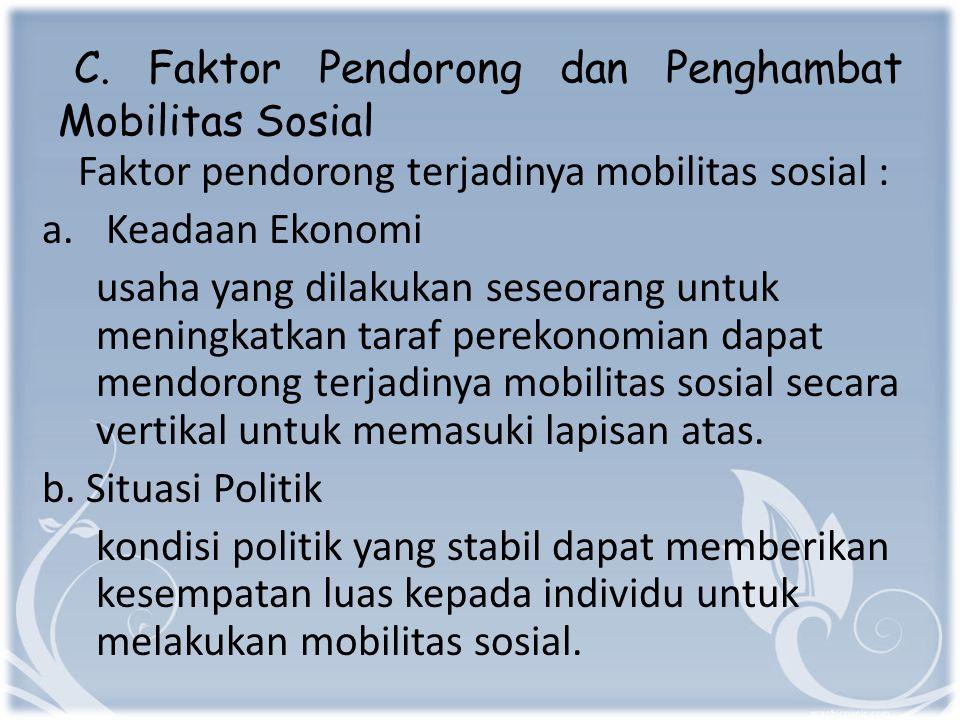 C. Faktor Pendorong dan Penghambat Mobilitas Sosial