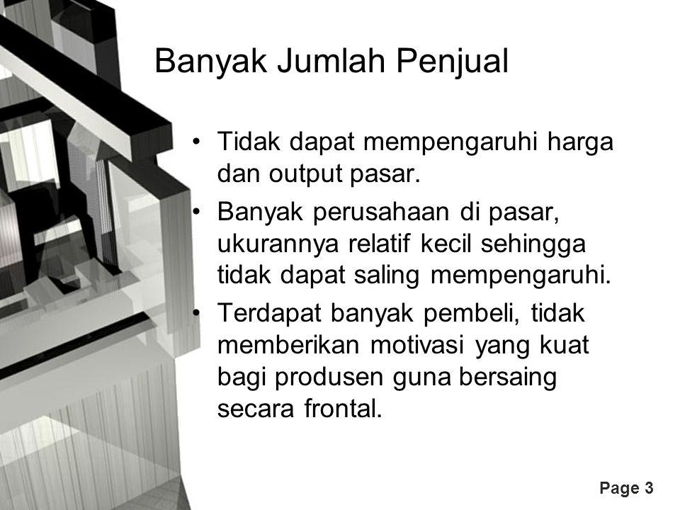 Banyak Jumlah Penjual Tidak dapat mempengaruhi harga dan output pasar.