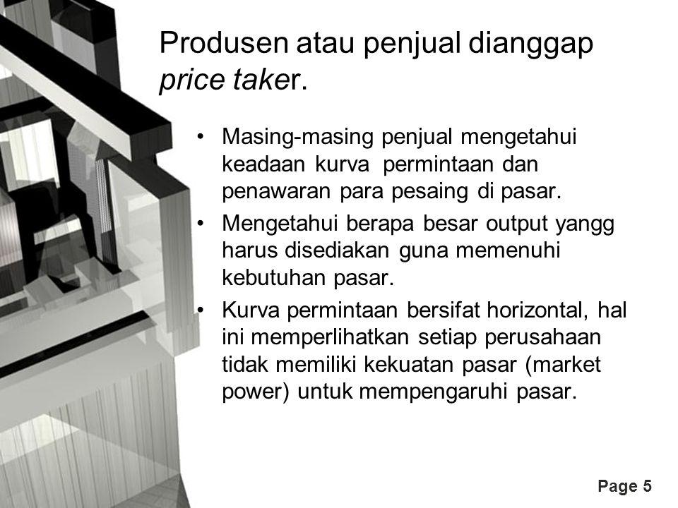Produsen atau penjual dianggap price taker.