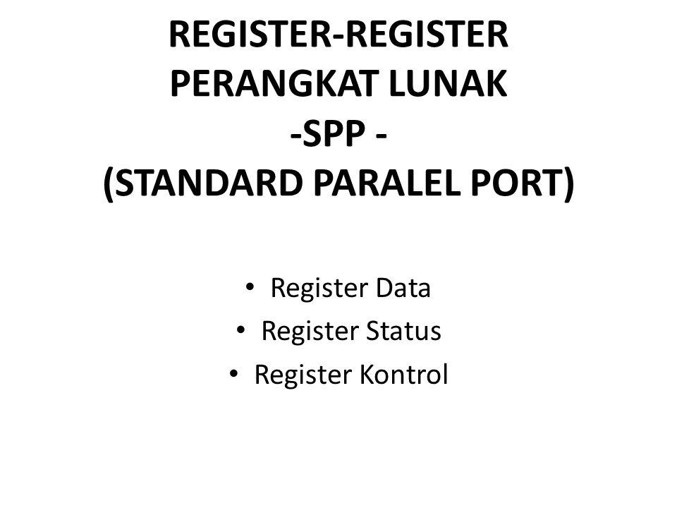 REGISTER-REGISTER PERANGKAT LUNAK -SPP - (STANDARD PARALEL PORT)