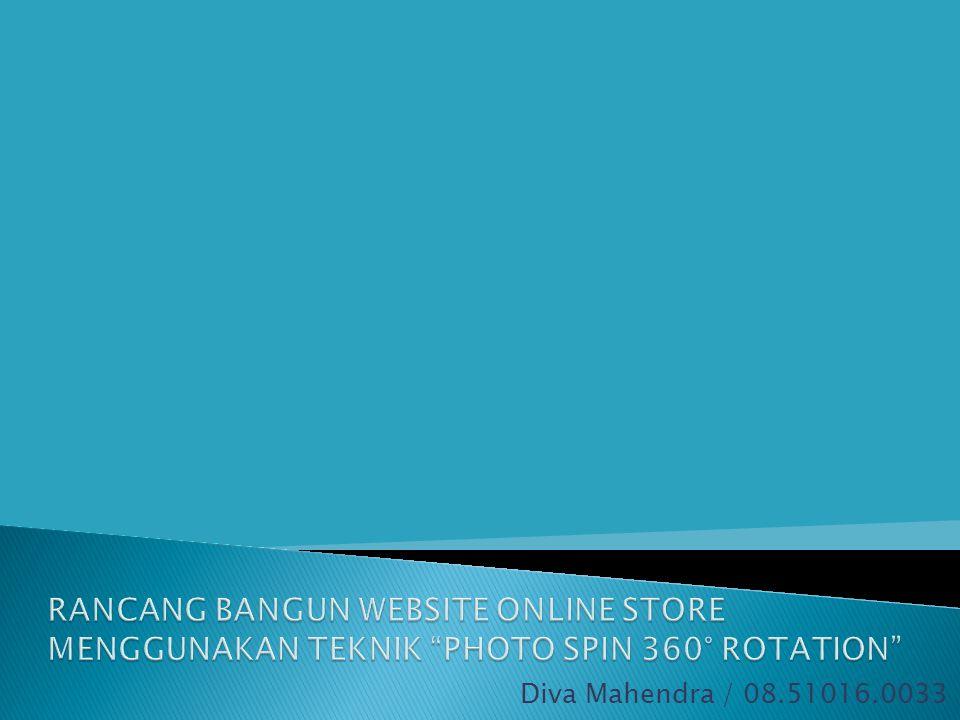 RANCANG BANGUN WEBSITE ONLINE STORE MENGGUNAKAN TEKNIK PHOTO SPIN 360° ROTATION