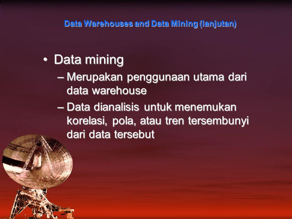 Data Warehouses and Data Mining (lanjutan)
