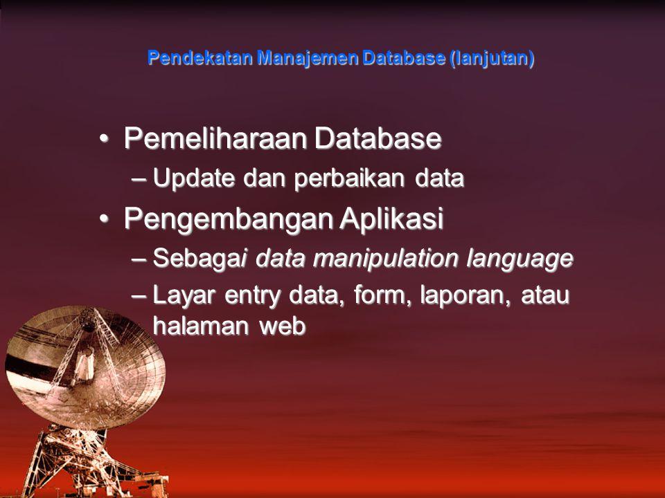 Pendekatan Manajemen Database (lanjutan)