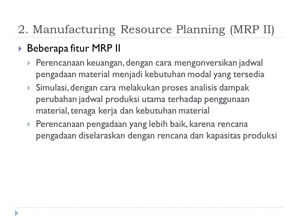2. Manufacturing Resource Planning (MRP II)
