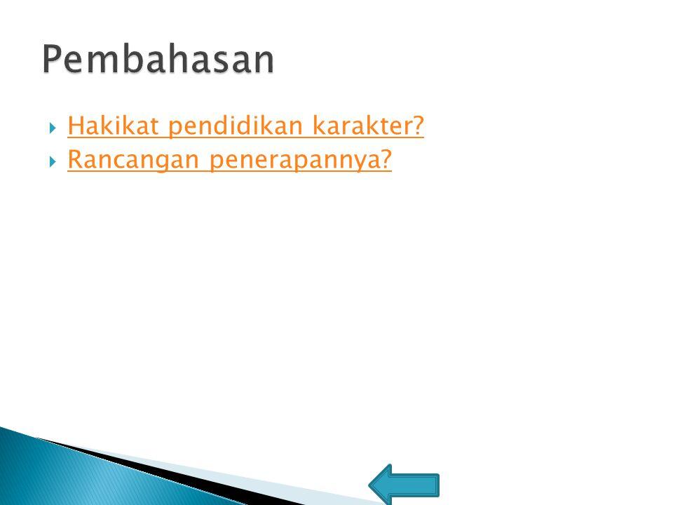 Pembahasan Hakikat pendidikan karakter Rancangan penerapannya