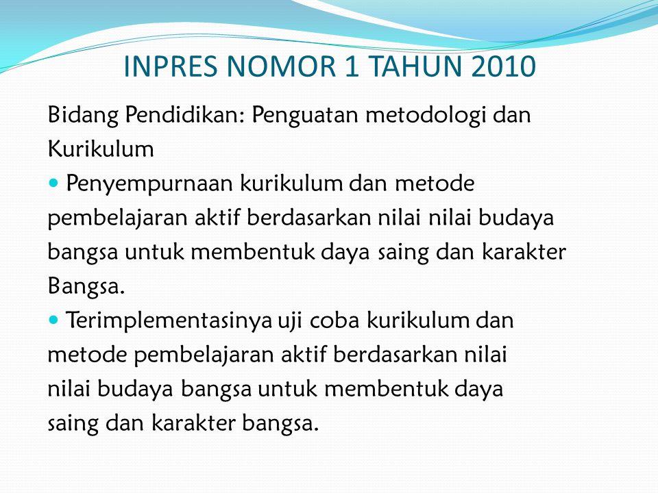 INPRES NOMOR 1 TAHUN 2010 Bidang Pendidikan: Penguatan metodologi dan