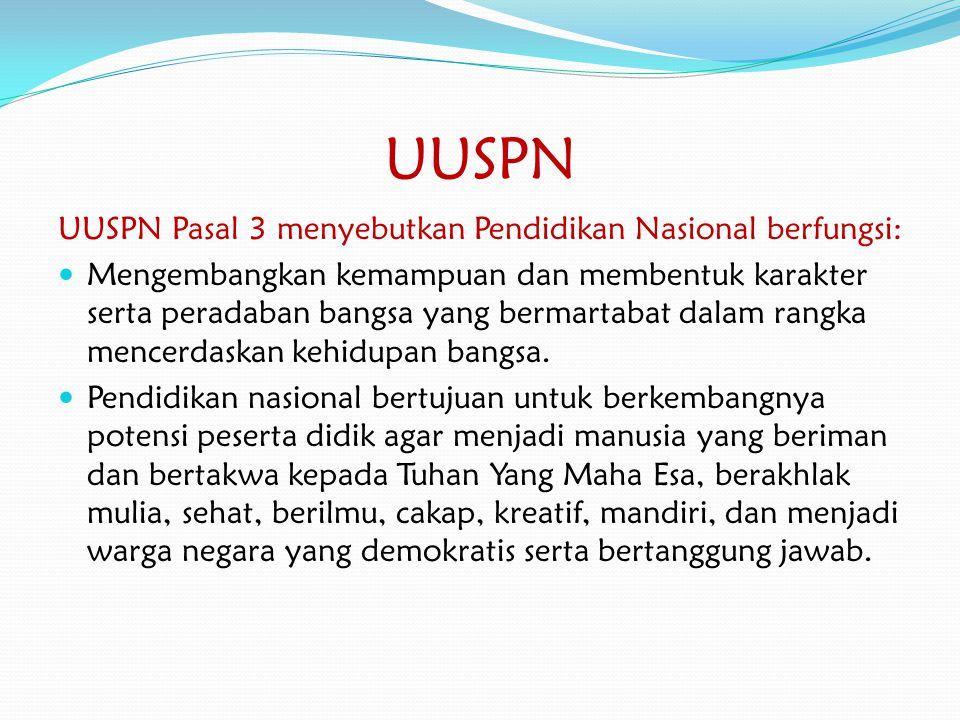 UUSPN UUSPN Pasal 3 menyebutkan Pendidikan Nasional berfungsi: