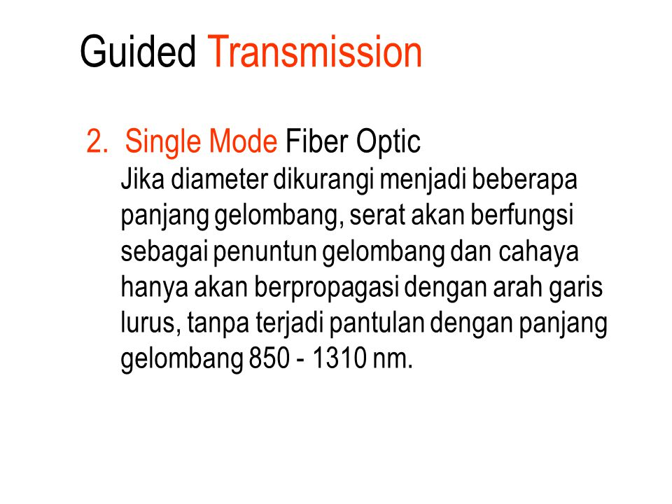 Guided Transmission 2. Single Mode Fiber Optic