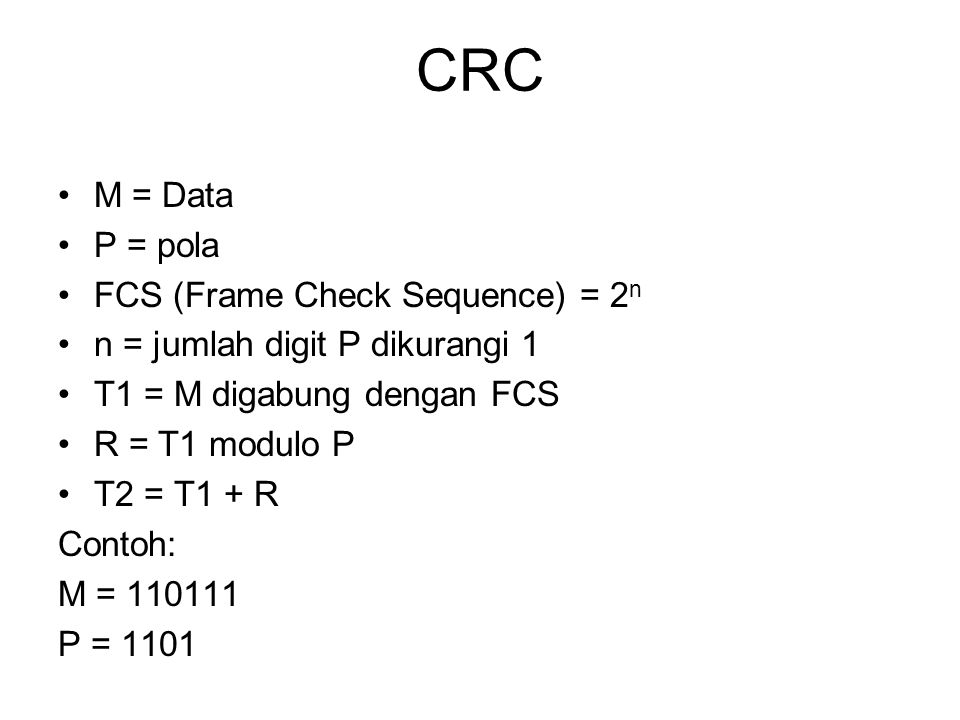 CRC M = Data P = pola FCS (Frame Check Sequence) = 2n