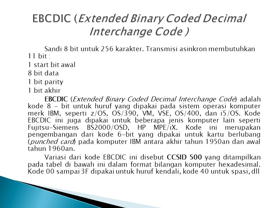 EBCDIC (Extended Binary Coded Decimal Interchange Code )