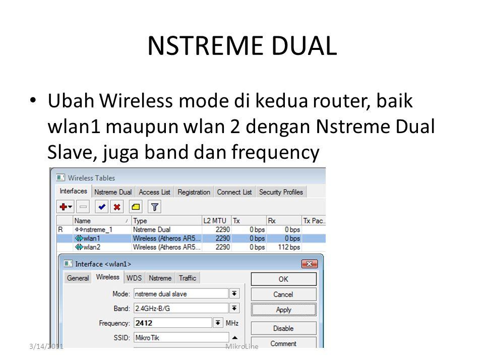 NSTREME DUAL Ubah Wireless mode di kedua router, baik wlan1 maupun wlan 2 dengan Nstreme Dual Slave, juga band dan frequency.