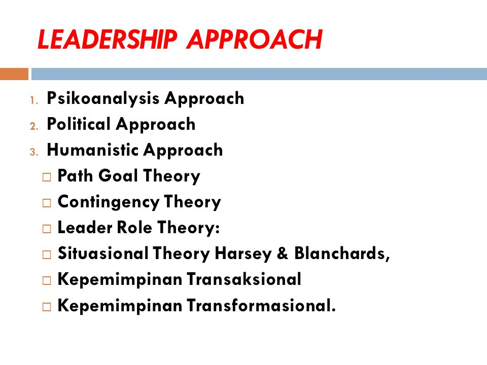 LEADERSHIP APPROACH Psikoanalysis Approach Political Approach