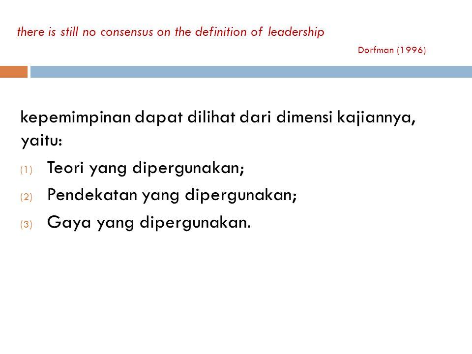 kepemimpinan dapat dilihat dari dimensi kajiannya, yaitu: