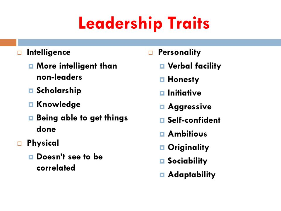 Leadership Traits Intelligence More intelligent than non-leaders