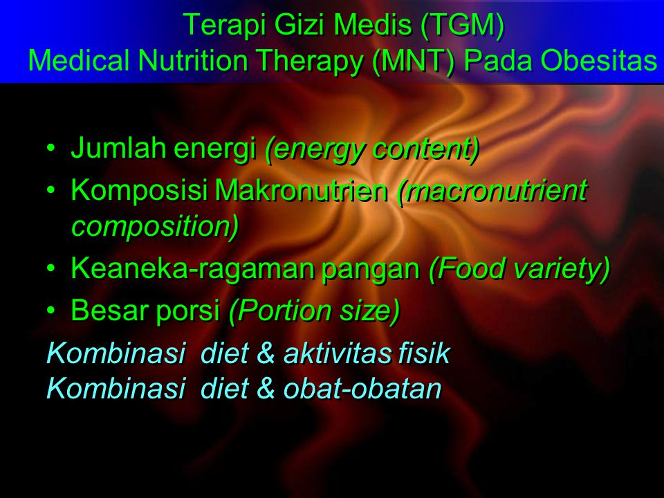 Terapi Gizi Medis (TGM) Medical Nutrition Therapy (MNT) Pada Obesitas