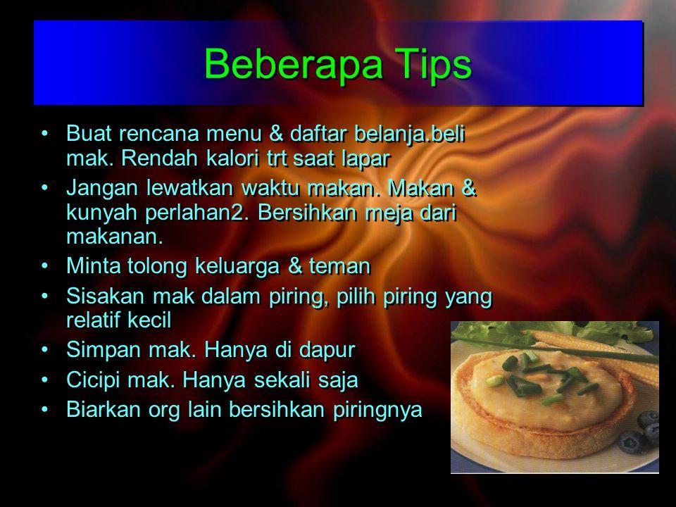 Beberapa Tips Buat rencana menu & daftar belanja.beli mak. Rendah kalori trt saat lapar.
