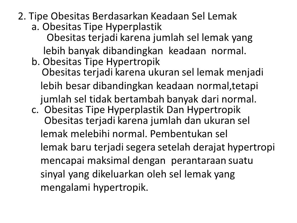 2. Tipe Obesitas Berdasarkan Keadaan Sel Lemak a