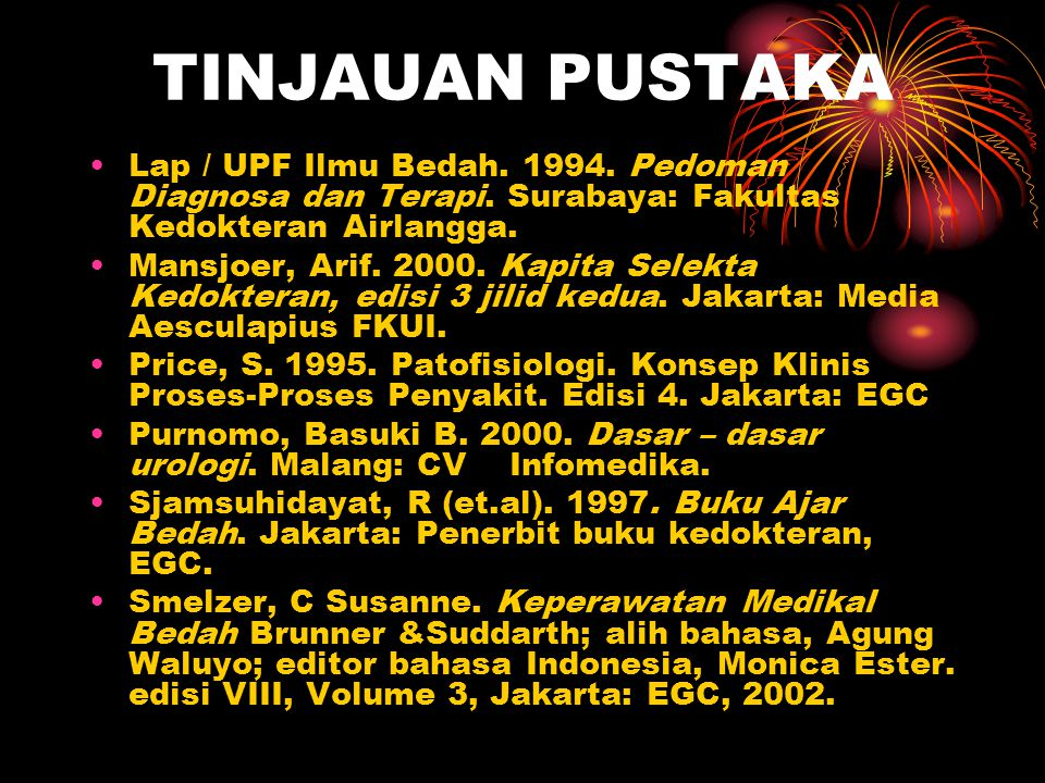 TINJAUAN PUSTAKA Lap / UPF Ilmu Bedah. 1994. Pedoman Diagnosa dan Terapi. Surabaya: Fakultas Kedokteran Airlangga.
