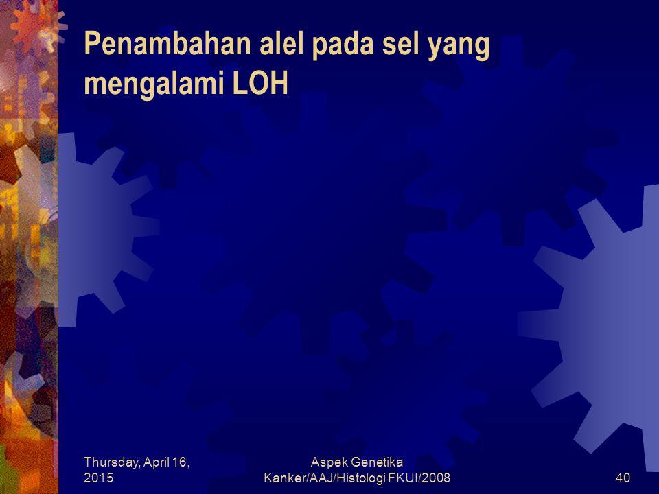 Penambahan alel pada sel yang mengalami LOH