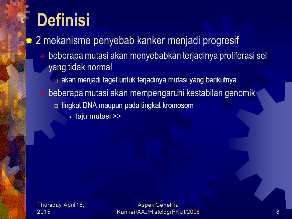 Aspek Genetika Kanker/AAJ/Histologi FKUI/2008