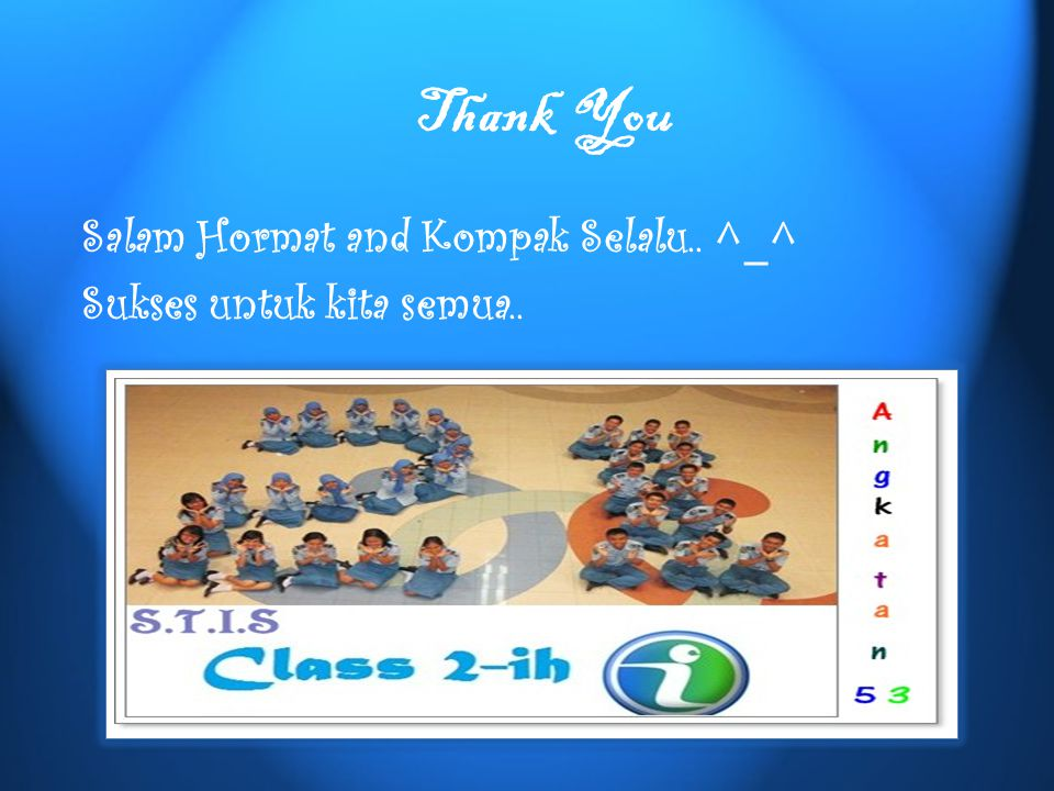 Thank You Salam Hormat and Kompak Selalu.. ^_^