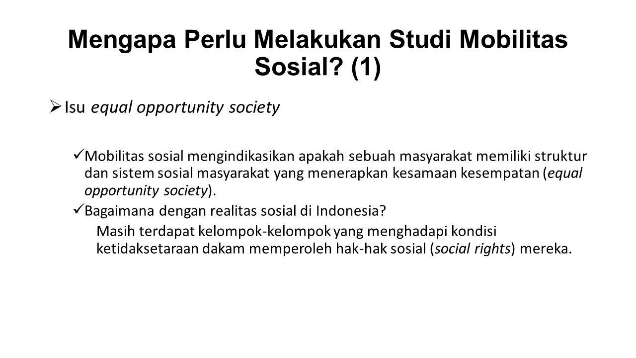 Mengapa Perlu Melakukan Studi Mobilitas Sosial (1)
