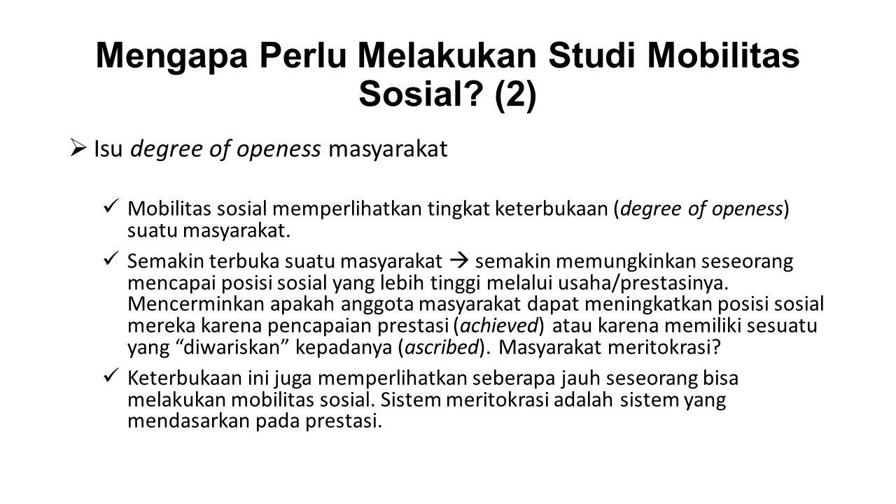 Mengapa Perlu Melakukan Studi Mobilitas Sosial (2)