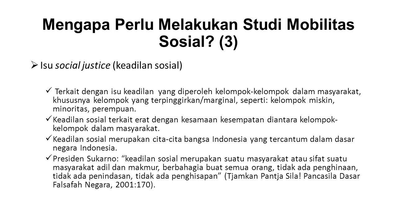 Mengapa Perlu Melakukan Studi Mobilitas Sosial (3)