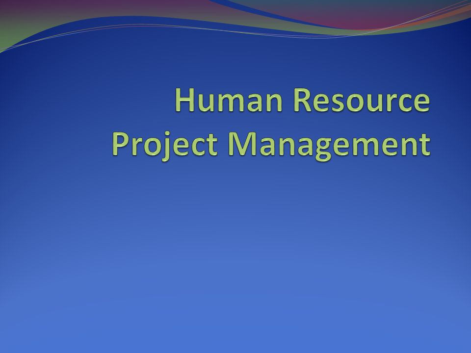Human Resource Project Management
