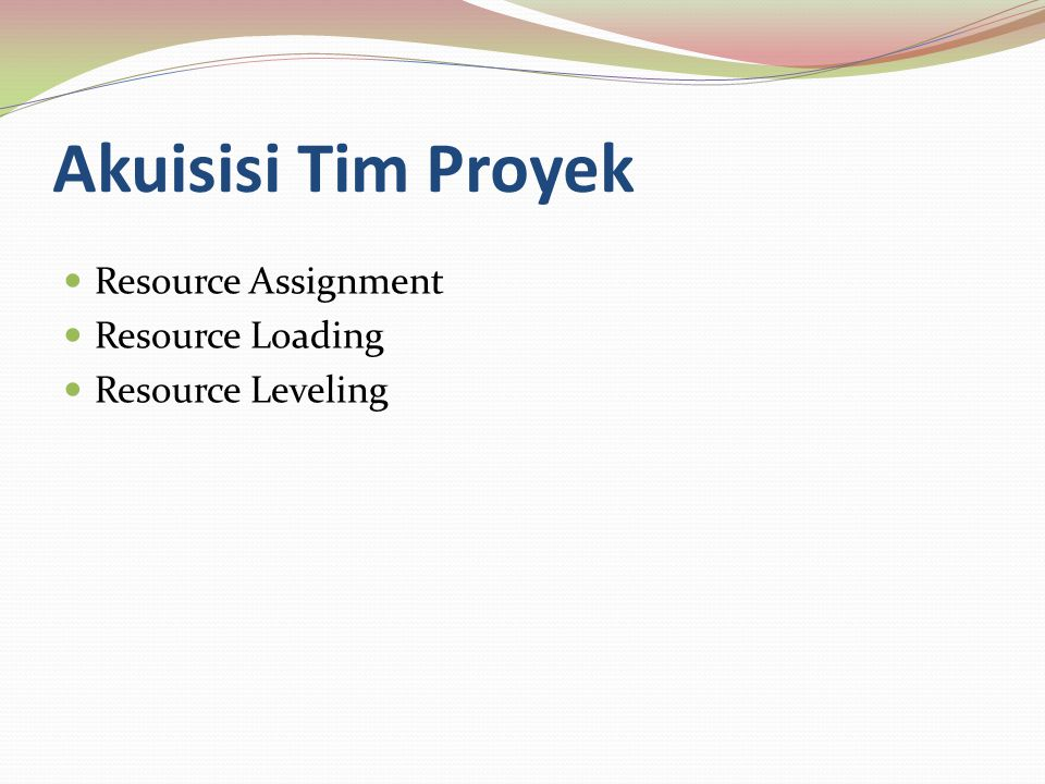 Akuisisi Tim Proyek Resource Assignment Resource Loading
