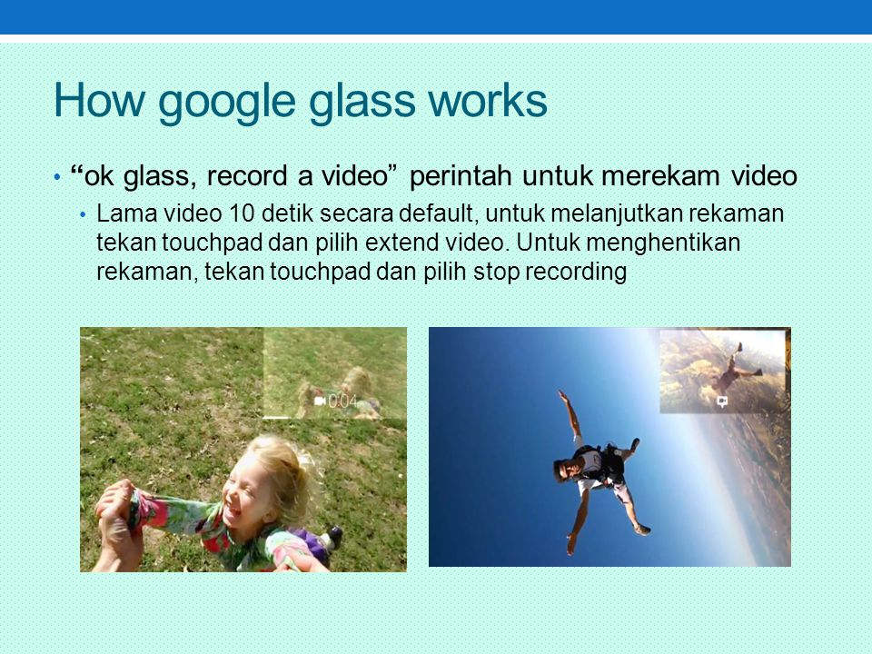 How google glass works ok glass, record a video perintah untuk merekam video.