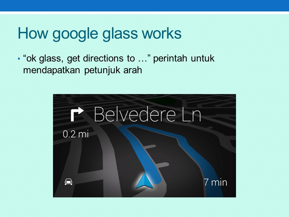 How google glass works ok glass, get directions to … perintah untuk mendapatkan petunjuk arah