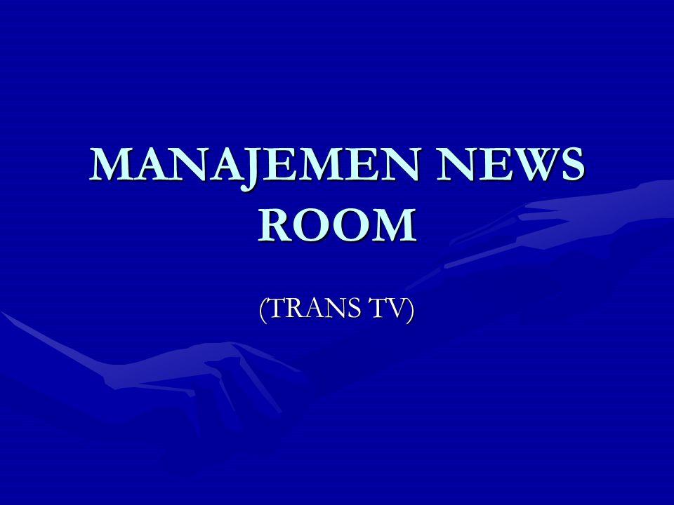 MANAJEMEN NEWS ROOM (TRANS TV)