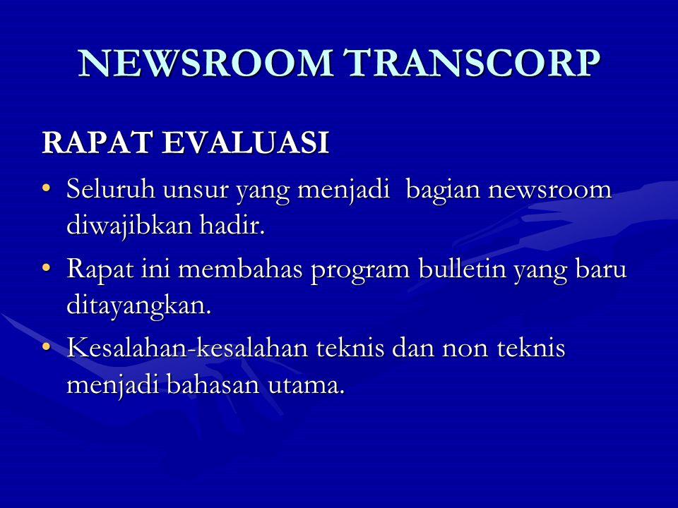 NEWSROOM TRANSCORP RAPAT EVALUASI