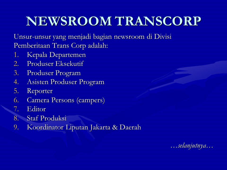 NEWSROOM TRANSCORP Unsur-unsur yang menjadi bagian newsroom di Divisi