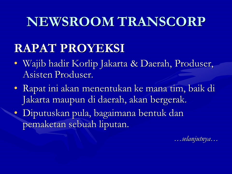 NEWSROOM TRANSCORP RAPAT PROYEKSI