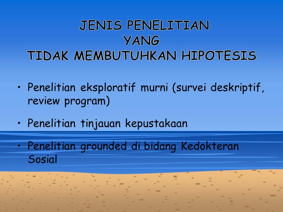 JENIS PENELITIAN YANG TIDAK MEMBUTUHKAN HIPOTESIS