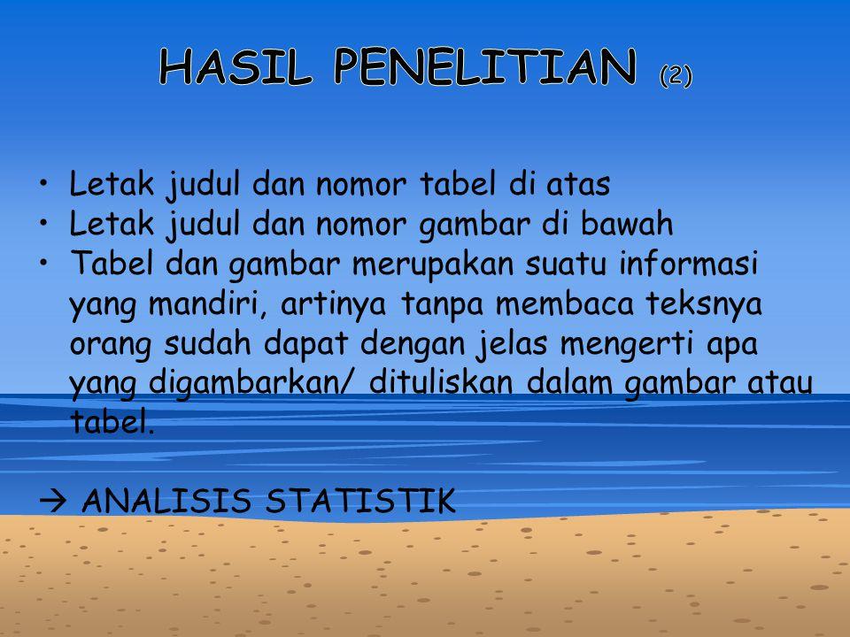 HASIL PENELITIAN (2) Letak judul dan nomor tabel di atas
