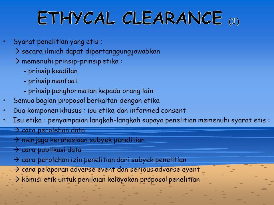 ETHYCAL CLEARANCE (1) Syarat penelitian yang etis :