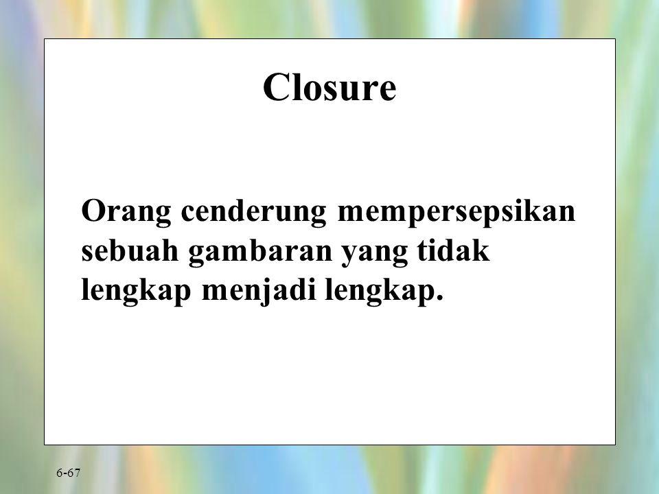 Closure Orang cenderung mempersepsikan sebuah gambaran yang tidak lengkap menjadi lengkap.