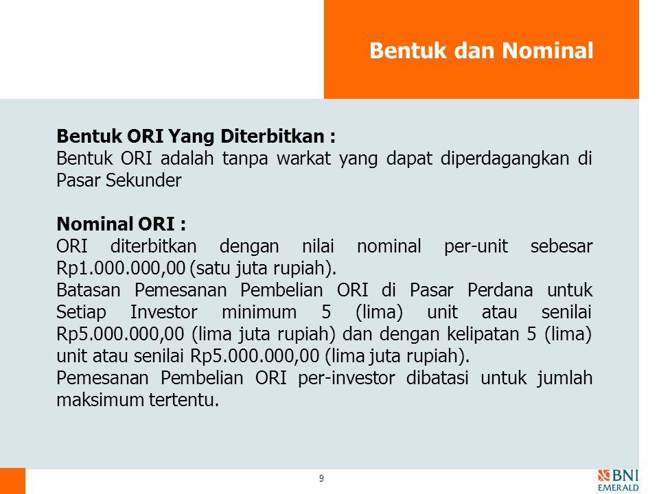 Bentuk dan Nominal Bentuk ORI Yang Diterbitkan :