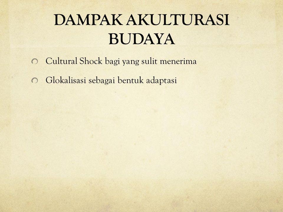 DAMPAK AKULTURASI BUDAYA