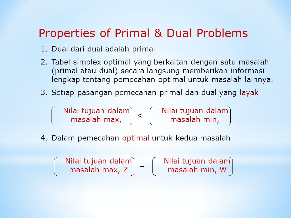 Properties of Primal & Dual Problems