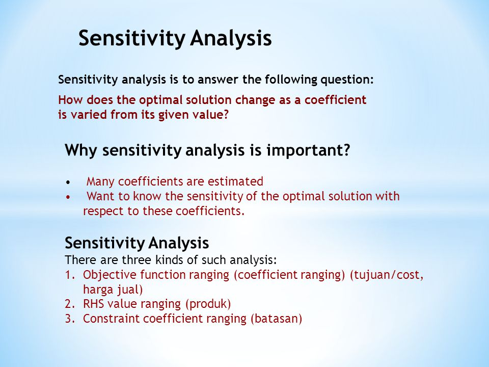 Sensitivity Analysis Why sensitivity analysis is important