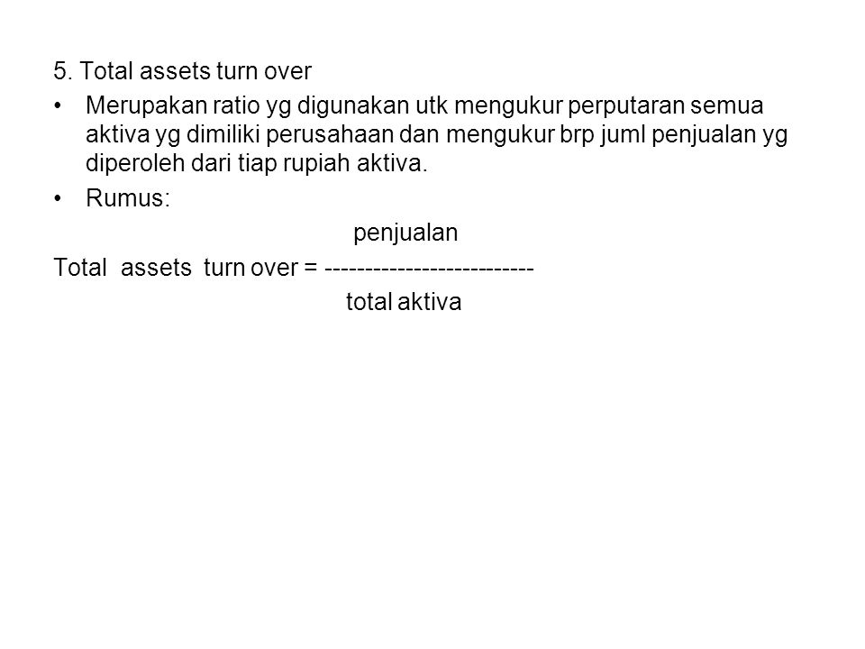 5. Total assets turn over