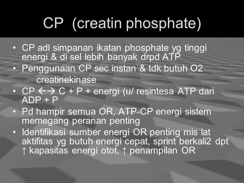 CP (creatin phosphate)
