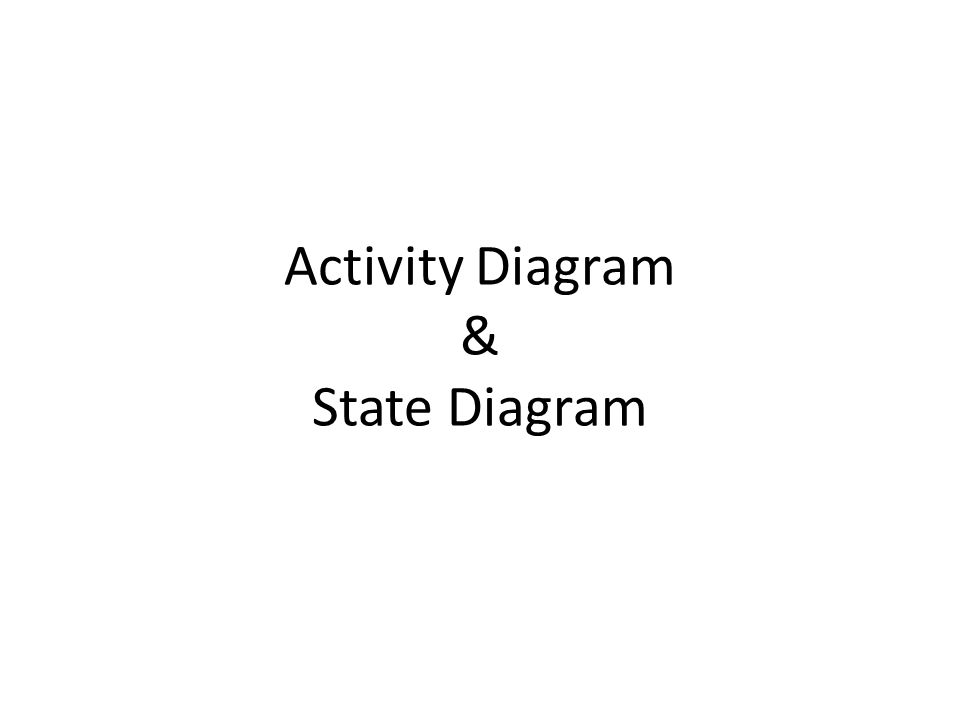 Activity Diagram & State Diagram