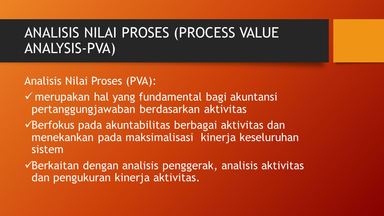 ANALISIS NILAI PROSES (PROCESS VALUE ANALYSIS-PVA)