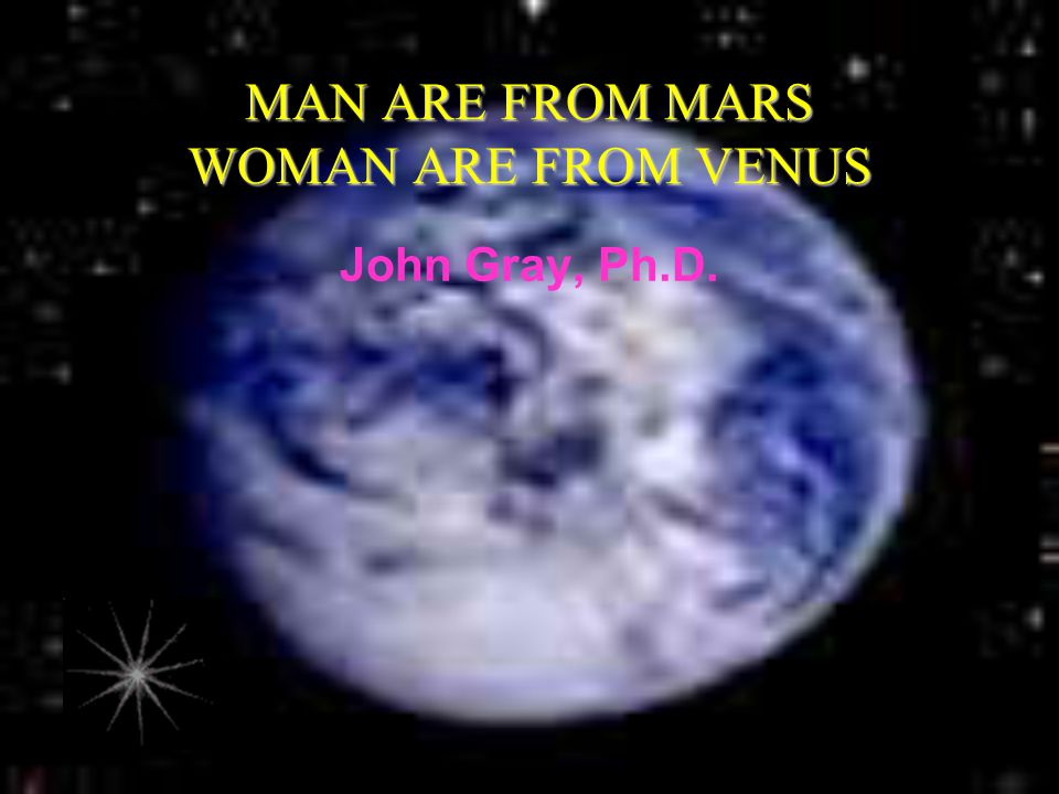 MAN ARE FROM MARS WOMAN ARE FROM VENUS